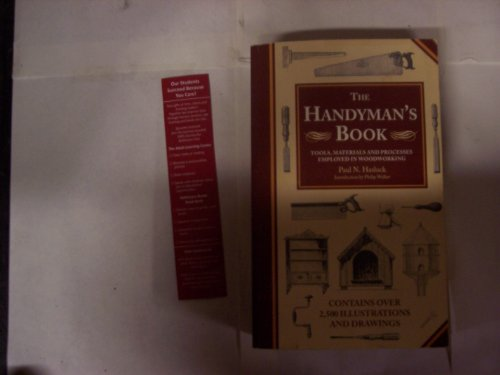 The Handyman's Boo: Tools,Material and Processes Employed in Woodworking By Paul N. Hasluck