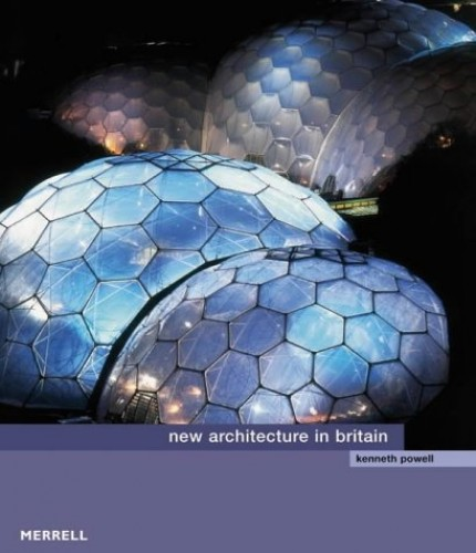 New Architecture in Britain By Kenneth Powell