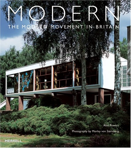 Modern: The Modern Movement in Britain By Alan Powers