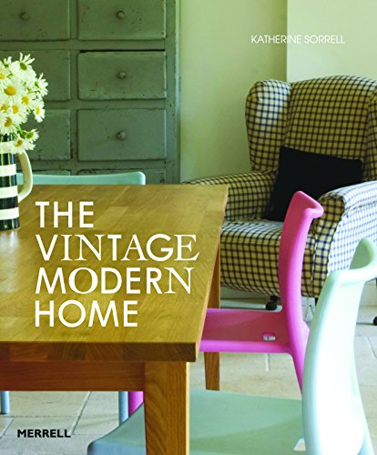 The Vintage/Modern Home by Katherine Sorrell