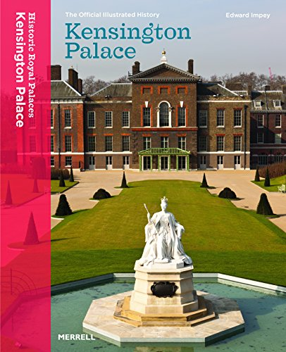 Kensington Palace: The Official Illustrated History By Edward Impey