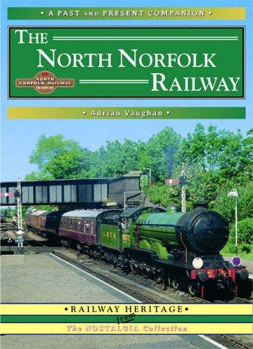 The North Norfolk Railway By Adrian Vaughan