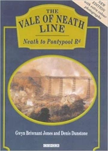Vale of Neath Line - From Neath to Pontypool Road, The by Gwyn Briwnant-Jones