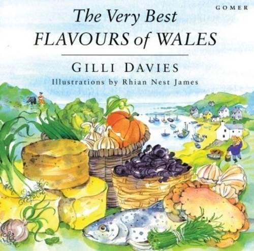 Very Best Flavours of Wales, The by Gilli Davies