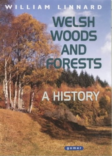 Welsh Woods and Forests - A History by William Linnard