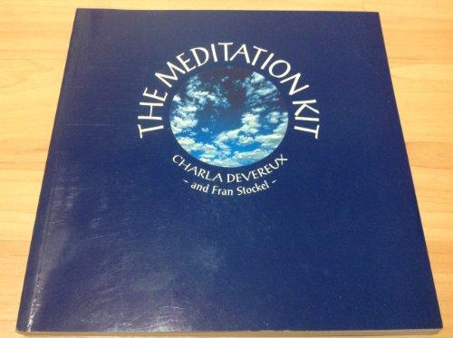 The Meditation Kit By Charla Devereux