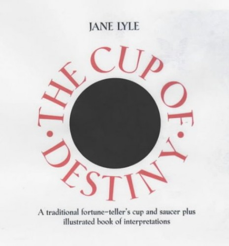 The Cup of Destiny By Jane Lyle