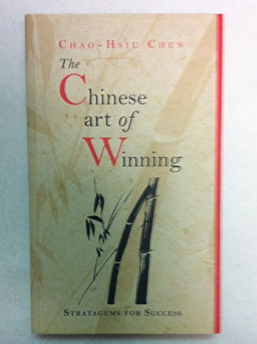 The Chinese Art of Winning By Chao-Hsiu Chen