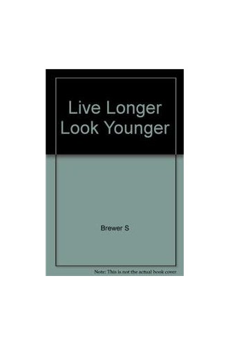 Live Longer Look Younger By Brewer S