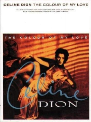 The Colour of My Love (Piano/Vocal/Guitar) By Celine Dion