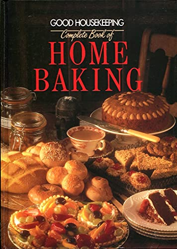 Good Housekeeping Complete Book of Home Baking By unknown