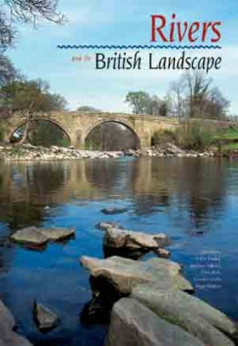 Rivers and the British Landscape By Edited by Colin Pooley