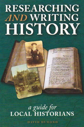 Researching and Writing History By Edited by David Dymond