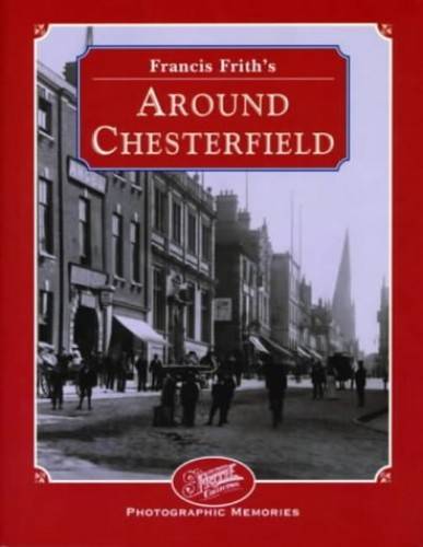 Francis Frith's Around Chesterfield by Francis Frith
