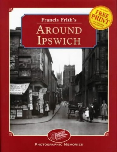 Francis Frith's Around Ipswich by Francis Frith