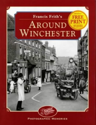 Francis Frith's Around Winchester by Francis Frith