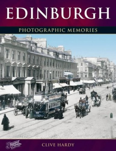 Edinburgh: Photographic Memories By Clive Hardy