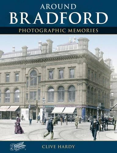 Bradford: Photographic Memories By Clive Hardy