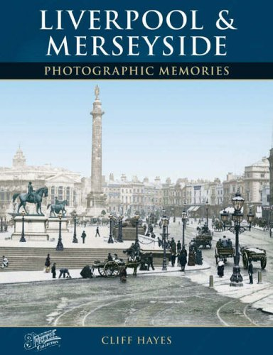 Liverpool and Merseyside: Photographic Memories By Cliff Hayes
