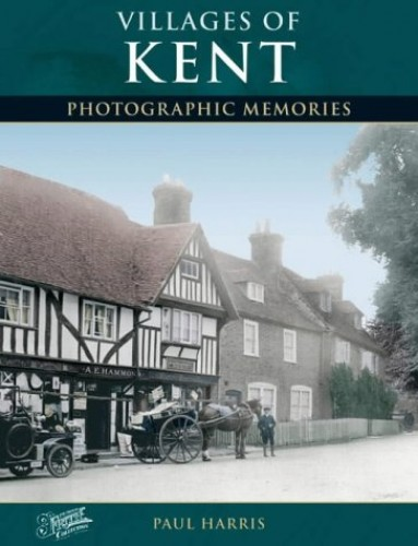 Villages of Kent By Paul Harris