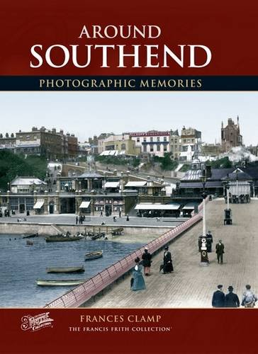Southend (Photographic Memories) By Frances Clamp