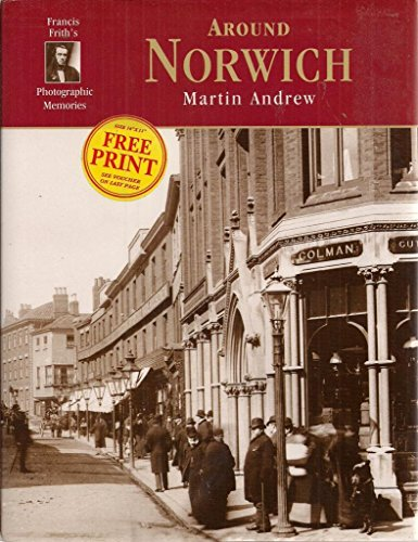 AROUND NORWICH (Francis Frith's Photographic Memories) (Francis Frith) By Martin Andrew