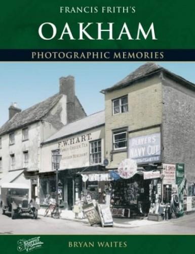 Oakham (Photographic Memories) By Bryan Waites