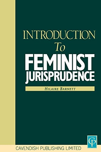 Introduction to Feminist Jurisprudence By Hilaire Barnett (formerly of Queen Mary, University of London, UK)