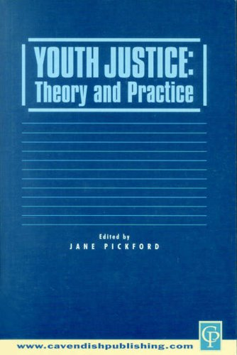 Youth Justice: Theory & Practice By Edited by Jane Pickford