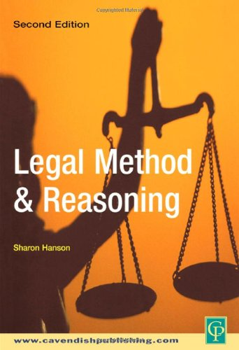 Legal Method and Reasoning By Edited by Sharon Hanson (Birkbeck, University of London, UK)