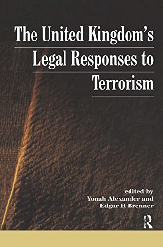 UK's Legal Responses to Terrorism by Edited by Yonah Alexander