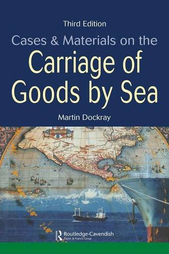 Cases and Materials on the Carriage of Goods by Sea By Martin Dockray (The late Martin Dockray, formerly Director of the Institute of Law (now known as The City Law School), UK)