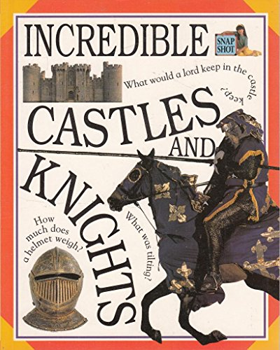 Snapshot Older: 7 Incredible Castles and Knights By Christopher Maynard