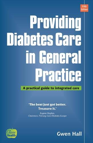 Providing Diabetes Care in General Practice: A Practical Guide to Integrated Care by Gwen Hall