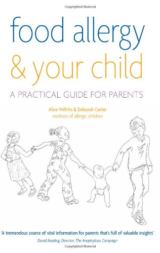 Food Allergy & Your Child: A Practical Guide for Parents By Alice Willitts