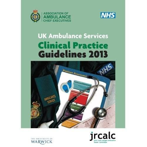 UK Ambulance Services Clinical Practice Guidelines 2013 by Association of Ambulance Chief Executives