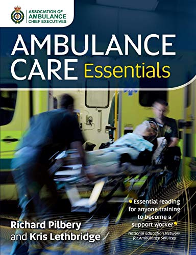 Ambulance Care Essentials by Richard Pilbery