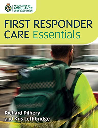 First Responder Care Essentials By Richard Pilbery