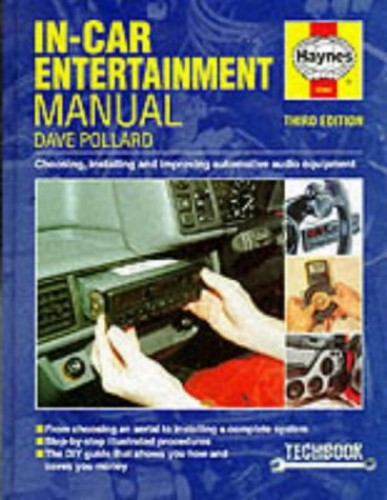 In-car Entertainment Manual (Haynes Techbooks) By Dave Pollard