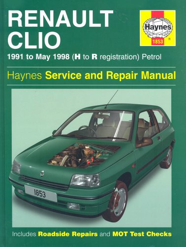 Renault Clio Petrol Service and Repair Manual ; 1991 to May 1998 (Haynes Service and Repair Manuals) By Haynes Publishing