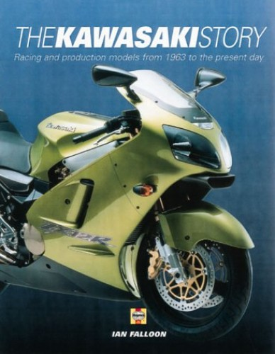 Kawasaki Story: Racing and Production Models from 1963 to the Present Day By Ian Falloon