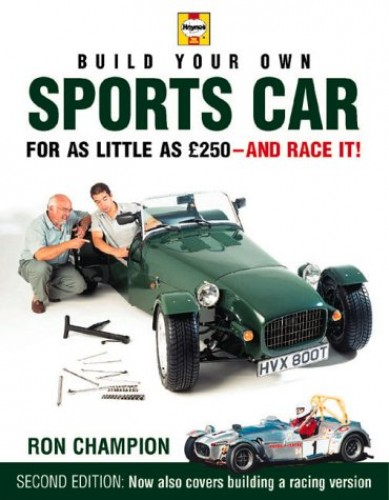 Build Your Own Sports Car for as Little as 250 Pounds: And Race it! By Ron Champion