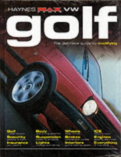 VW Golf: The Definitive Guide to Modifying (Haynes MaxPower) By R. M. Jex