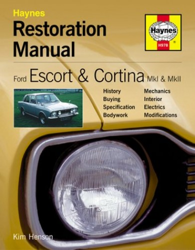 Ford Escort and Cortina Mk I and Mk II Restoration Manual by Kim Henson