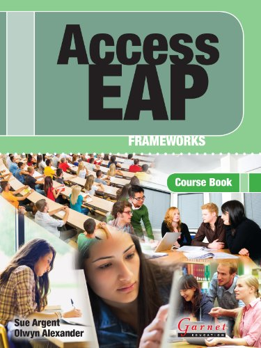 Access EAP: Access EAP Frameworks Course Book with Audio Cds (B2 to C1 - IELTS 5.5 to 6.5) Course Book by Sue Argent