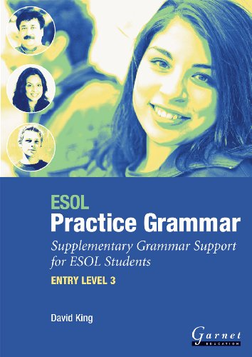 ESOL Practice Grammar - Entry Level 3 - Supplimentary Grammer Support for ESOL Students by David Alan King