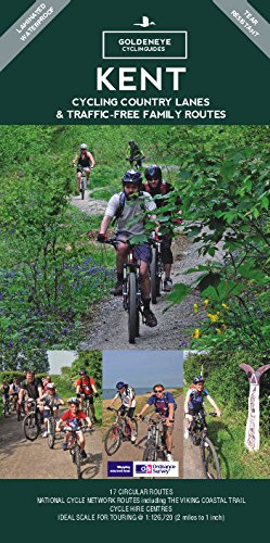 Kent: Cycling Country Lanes & Traffic Free Family Routes By John Rose