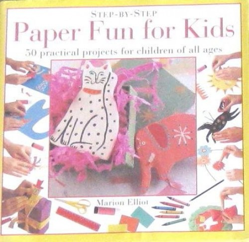 Paper Fun for Kids by Marion Elliot