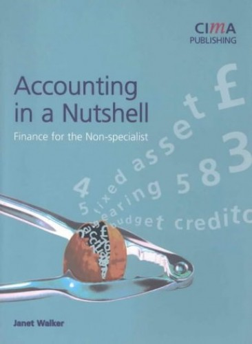 Accounting in a Nutshell By J. Walker