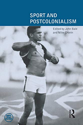 Sport and Postcolonialism By John Bale